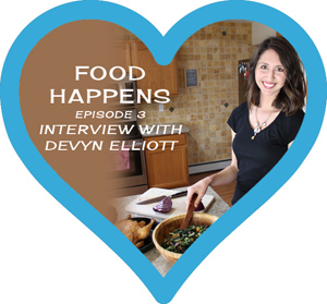 Food Happens Episode 3: Devyn Elliott