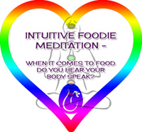 Get in Touch with your Intuitive Foodie side