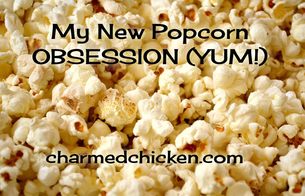 My New Popcorn Obsession